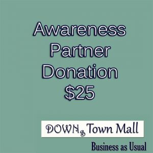 DOWNs Town Mall Awareness Partner Donation
