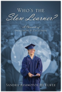 Who's the Slow Learner? A Chronicle of Inclusion and Exclusion